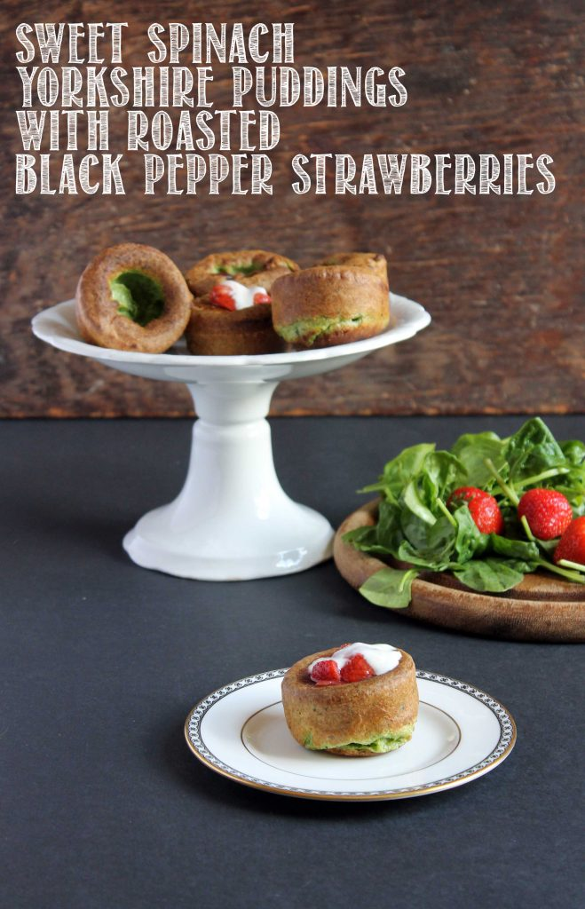 Sweet Spinach Yorkshire Puddings (Popovers) with Roasted Black Pepper Strawberries and Sweetened Yogurt | Veggie Desserts
