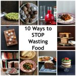 10 Ways to Stop Wasting Food