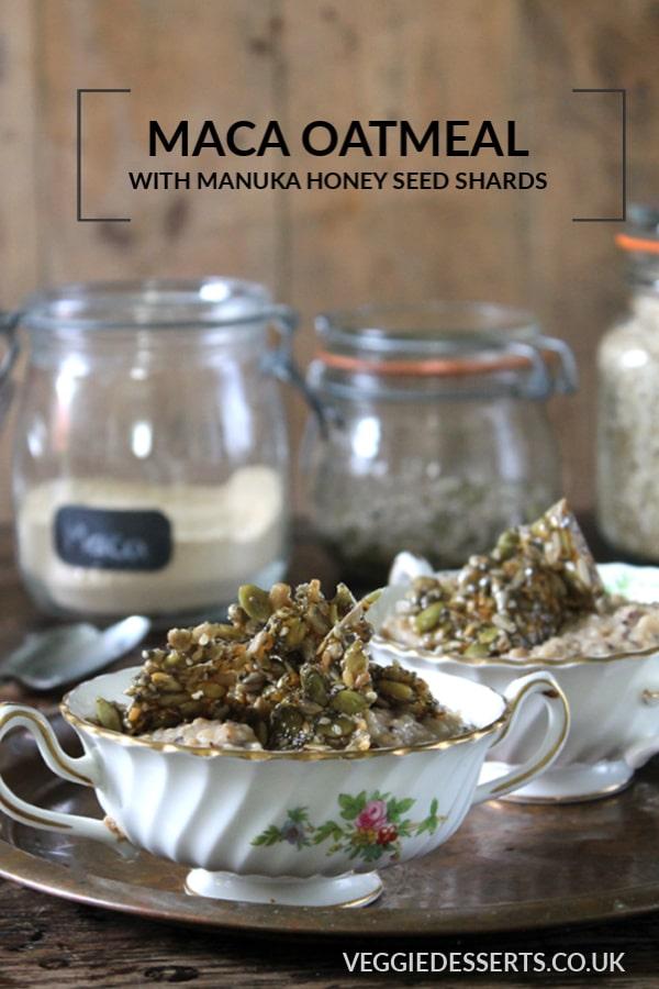 Pinnable image for Maca Oatmeal Recipe with Manuka Honey Seed Shards - 15 minute recipe.