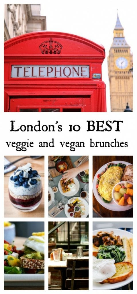 Collage of pictures of London and food with text: London's 10 Best Veggie and Vegan Brunches.