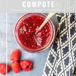 pinnable image for easy raspberry compote recipe