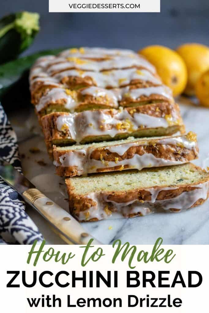 Slices of loaf cake, with text: how to make zucchini bread.