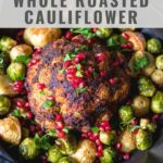 pinnable image for Garlic and Smoked Paprika Whole Roasted Cauliflower