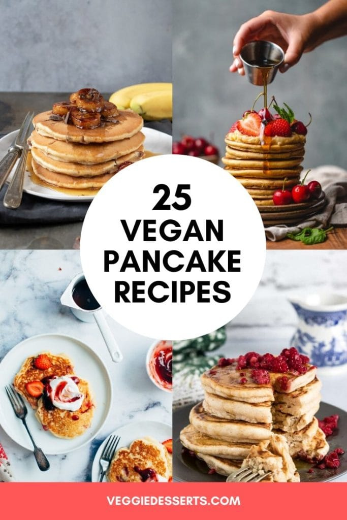 pinnable collage image of the 25 best vegan pancake recipes
