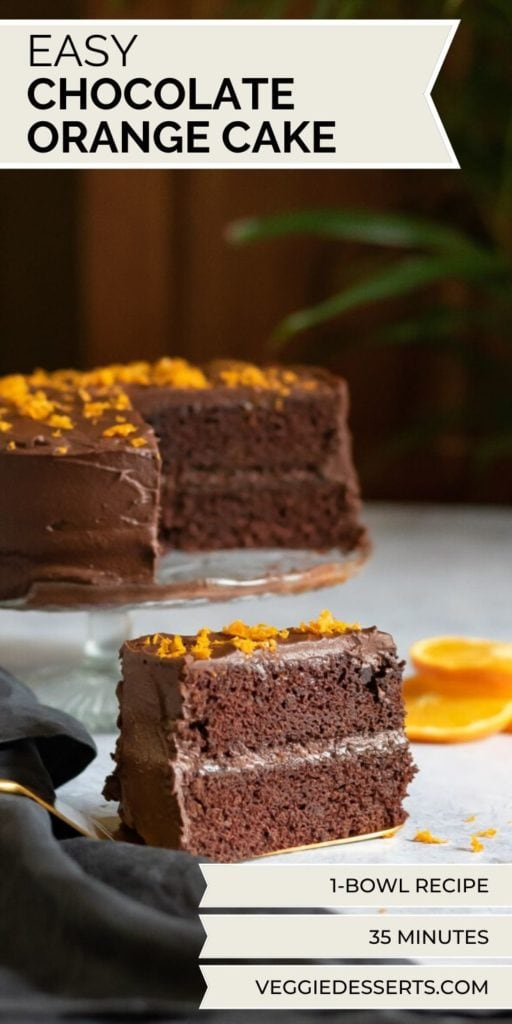Pinnable image for Chocolate Orange Cake with a slice of the layer cake in the front and the rests of the cake in the background.