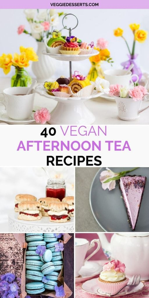 pinnable image for 40 vegan afternoon tea recipes with collage of recipe photos and text overlay.