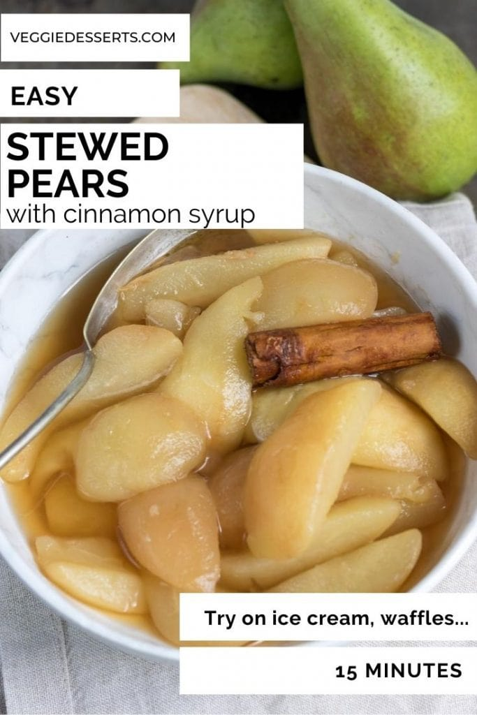 Bowl of stewed pears with text overlay reading: Easy Stewed Pears with Cinnamon Syrup, try it on ice cream, waffles, 15 minutes.