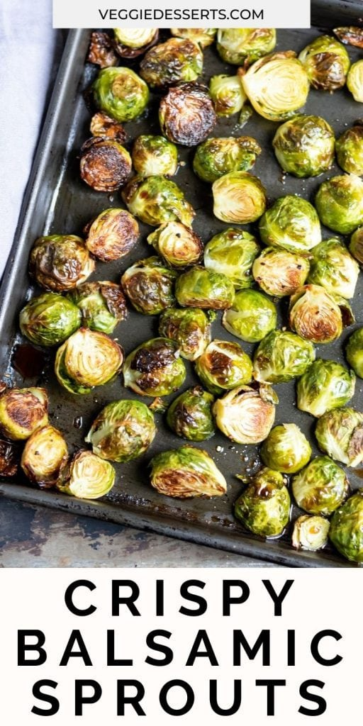 Tray of roasted sprouts, text: crispy balsamic sprouts.