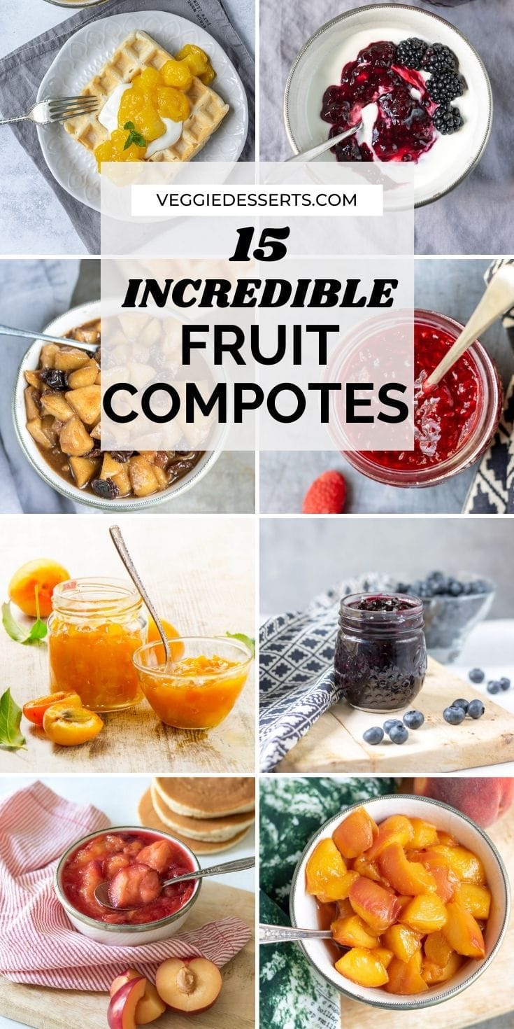 Collage of compote recipes, with text 15 Incredible Fruit Compotes.