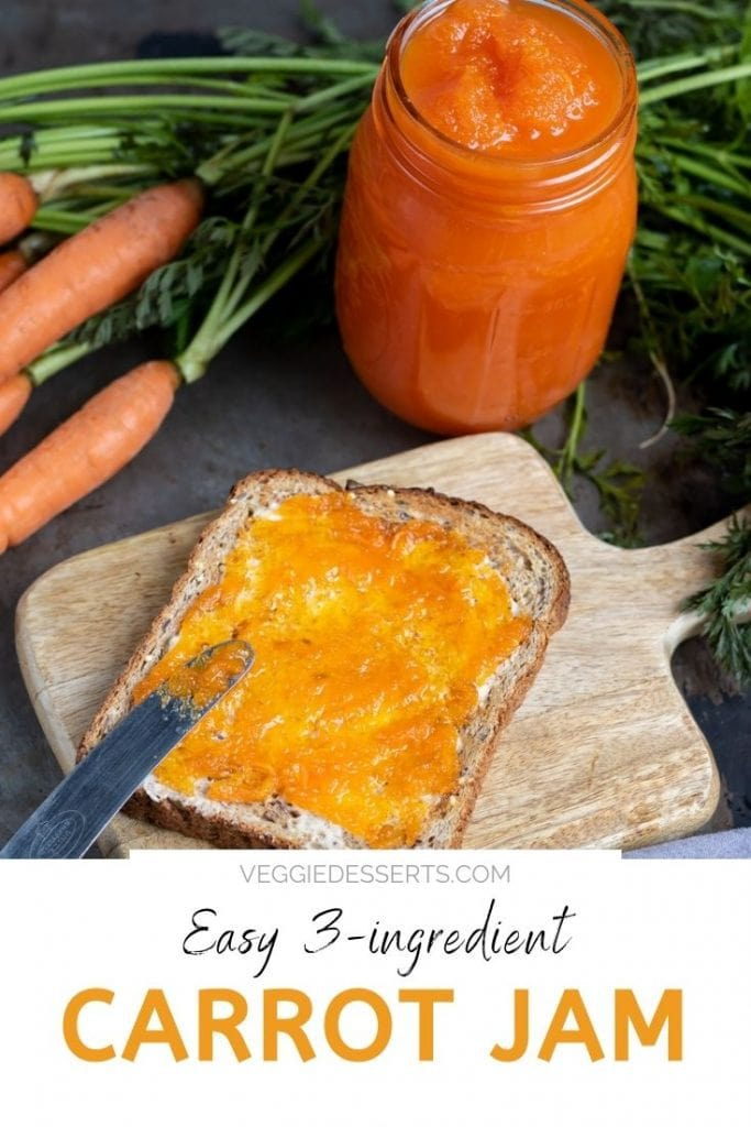 Toast spread with jam and text that reads: easy 3 ingredients carrot jam.
