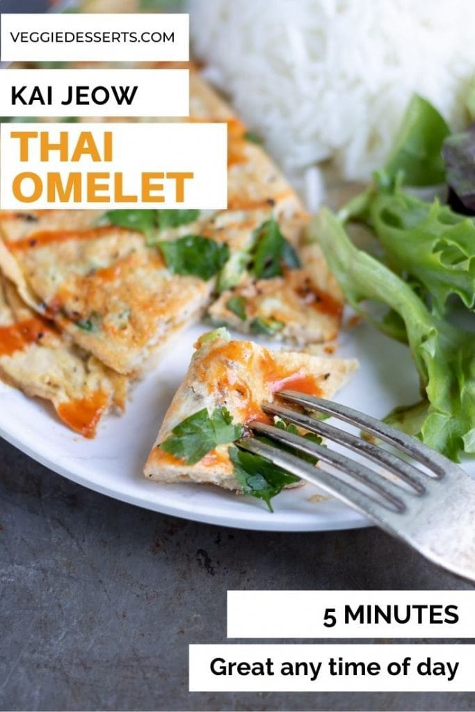 Omelet on a plate with a bit on a fork, text reads Kai Jeow Thai Omelet, 5 minutes, great any time of day.