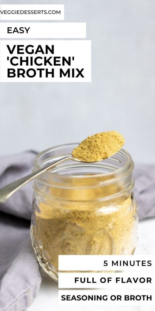 Jar of seasoning with text: Easy Vegan Chicken Broth Mix.