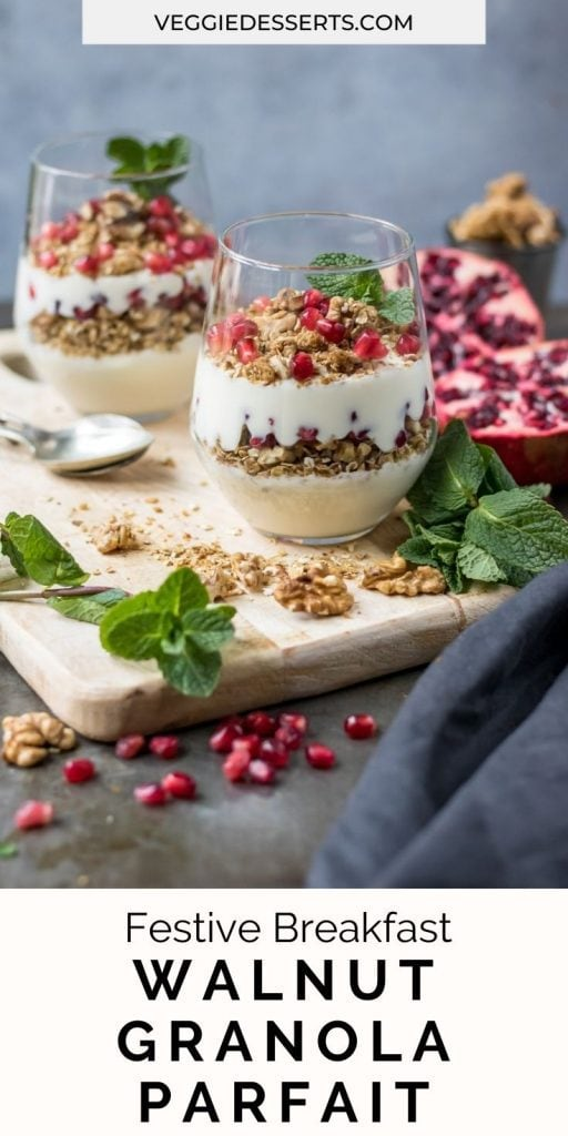 Granola yogurt parfait with text pomegranate walnut granola parfait.