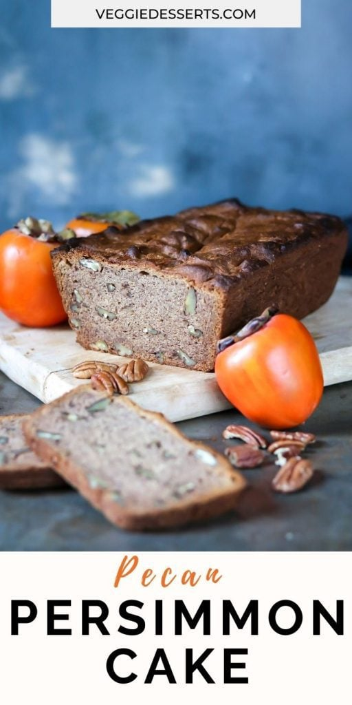 Cake on a board with text: Pecan Persimmon Cake