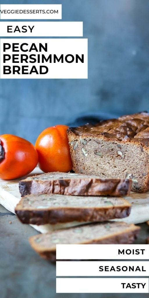 Loaf with text: Easy Pecan Persimmon Bread