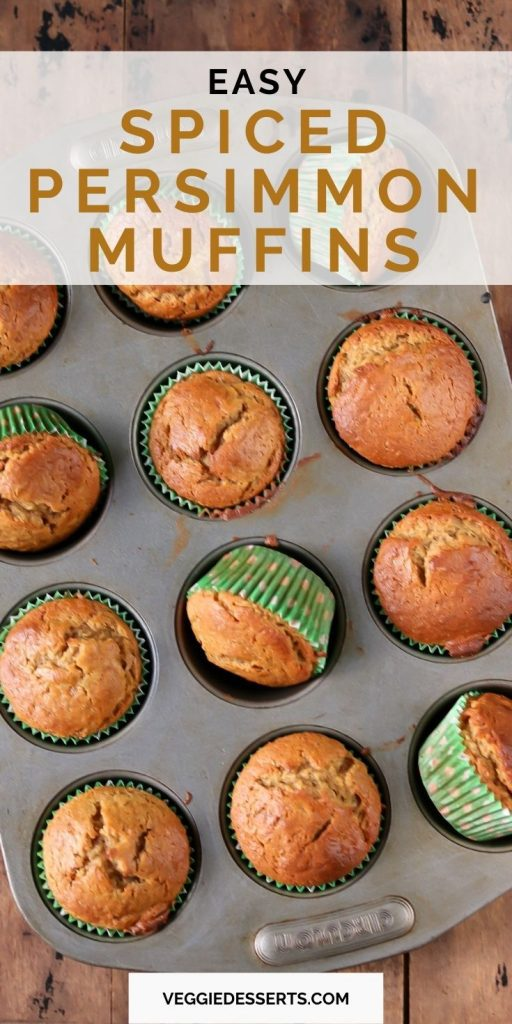 Baking tray of muffins with text: Easy Spiced Persimmon Muffins.