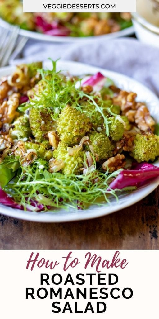 Close up of salad with text: How to make roasted romanesco salad.