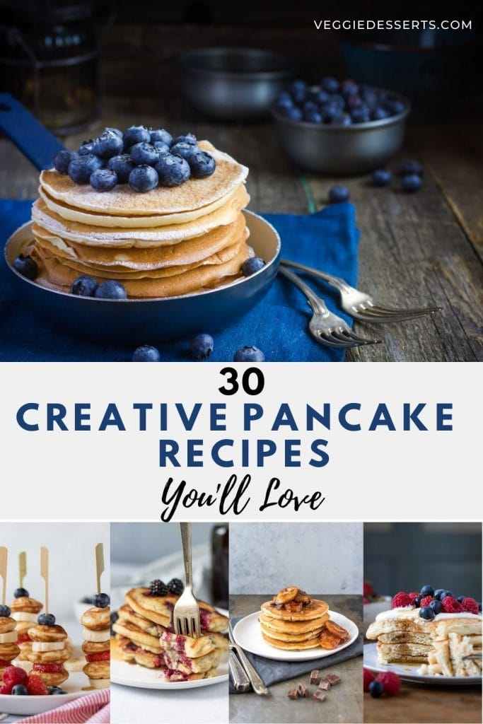 Collage of pancake images with text: 30 Creative Pancake Recipes You'll Love.