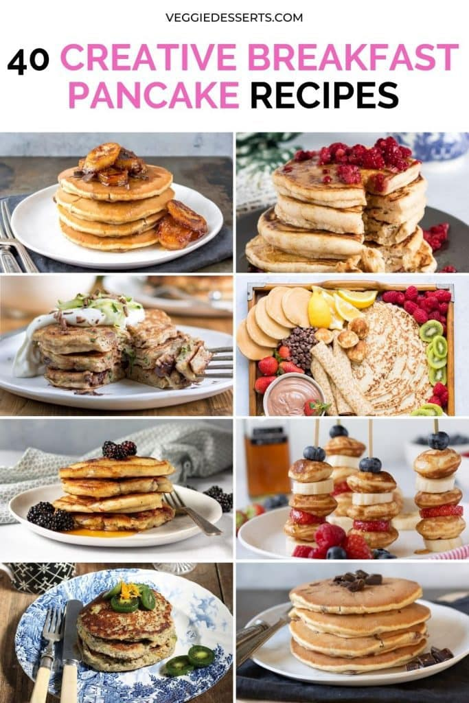 Collage of pancake pictures with text: 40 Creative Breakfast Pancake Recipes
