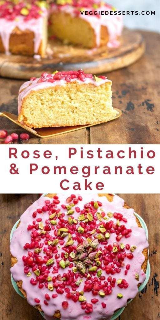 Close up of slice of cake with text: Rose, Pistachio and Pomegranate Cake.