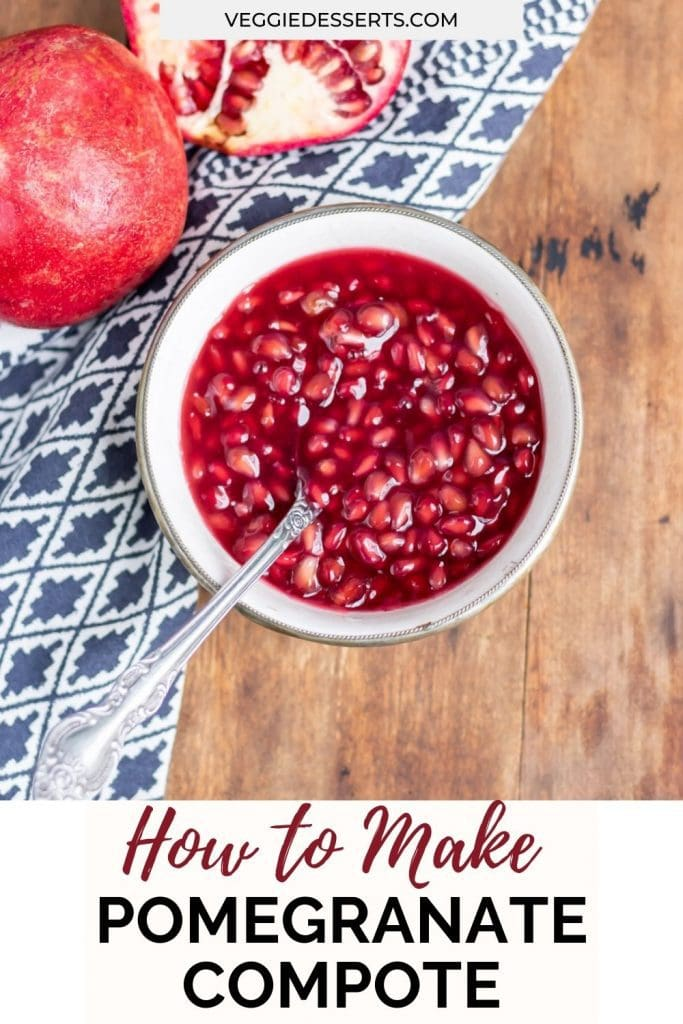 Bowl of compote with text: How to Make Pomegranate Compote