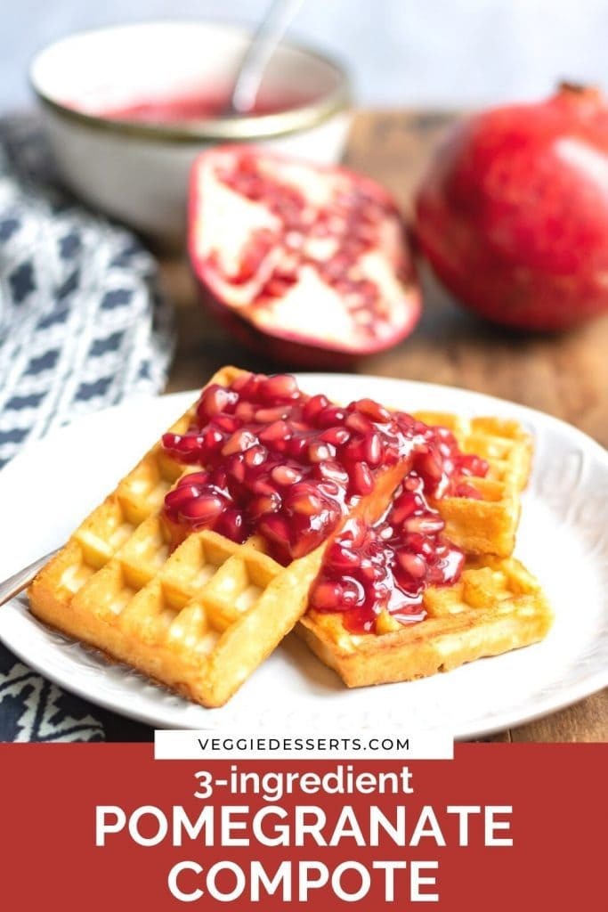 Compote on waffles with text: 3-ingredient Pomegranate Compote.