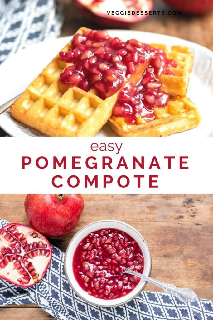 Collage of waffles with compote and compote in a bowl with text: Easy Pomegranate Compote.