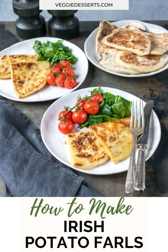 Plates of potato farls with spinach and tomatoes with text: How to make Irish Potato Farls.