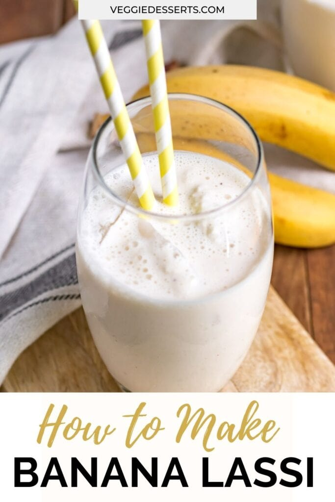 Close up of drink in a glass with text: How to make Banana Lassi.