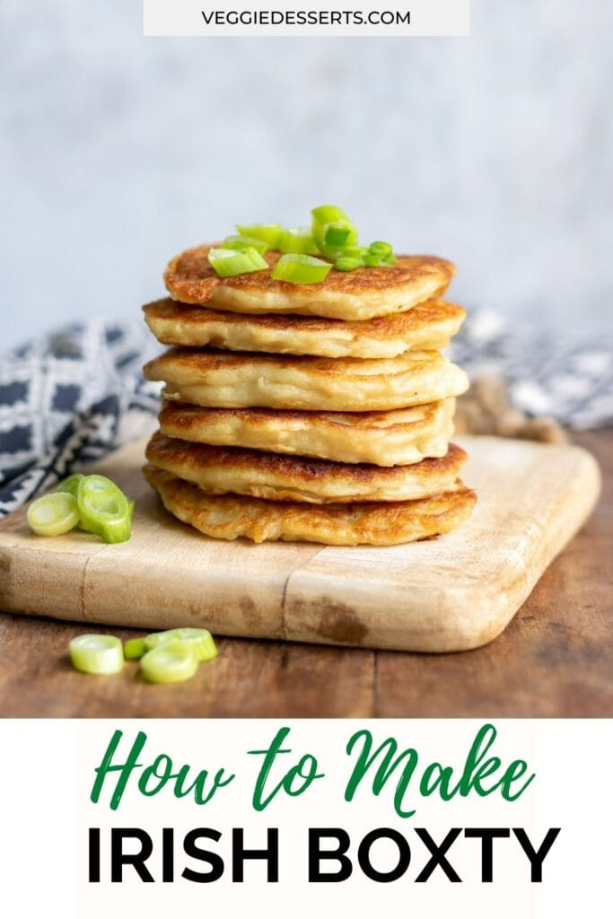 Stack of potato pancakes with text: How to make Irish Boxty.