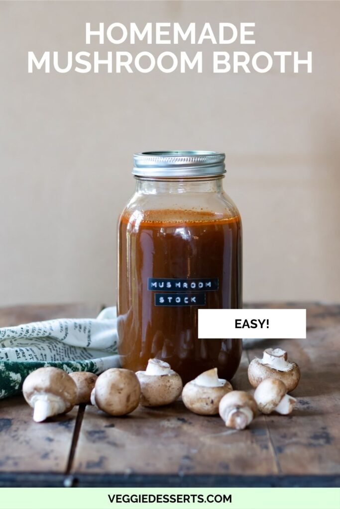 Broth in a jar with text: Homemade Mushroom Broth.