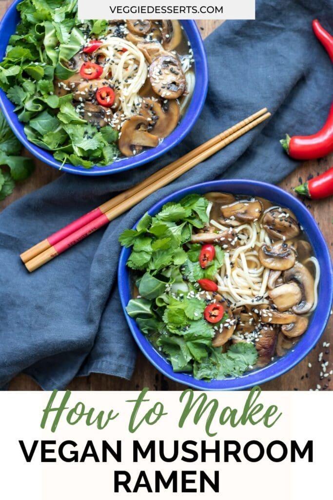 Bowls of ramen with text: How to make vegan mushroom ramen.