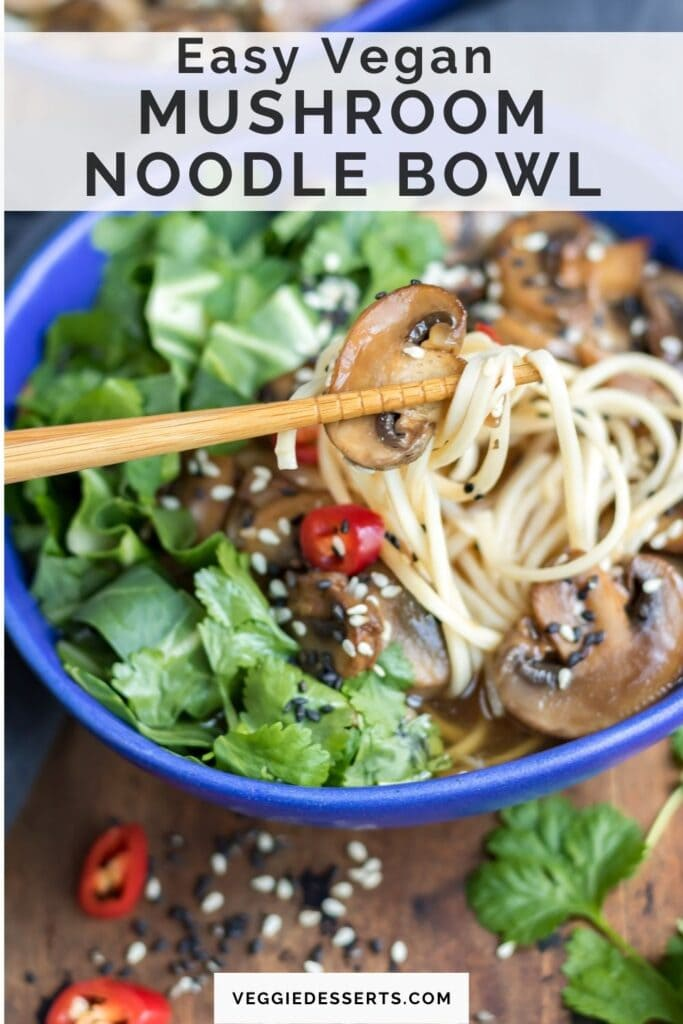 Chopsticks taking noodles out of a bowl, with text: Easy vegan mushroom noodle bowl.
