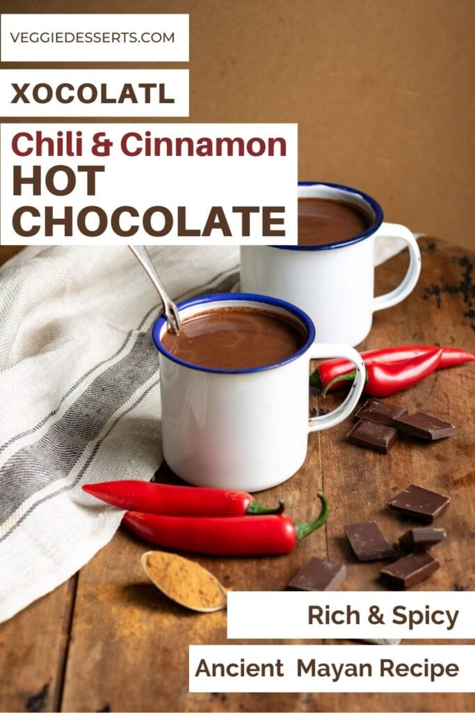 Mugs of hot chocolate with text: Xocolatl Chili and Cinnamon Hot Chocolate.