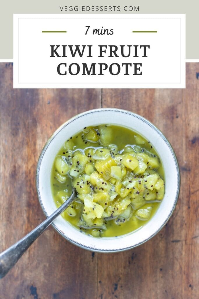 Dish of compote with text: Easy Kiwi Fruit Compote.