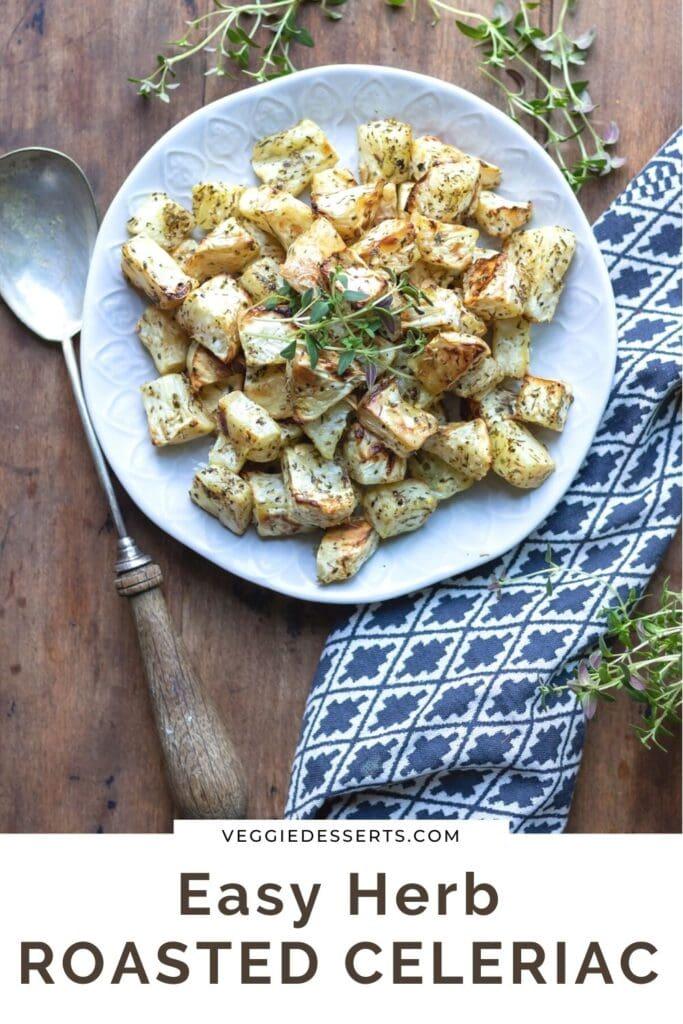 Dish of celeriac with text: Easy Herb Roasted Celeriac.