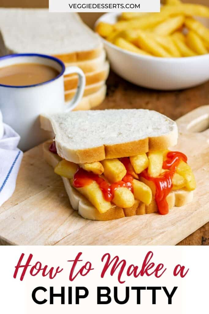Chip sandwich on a board, with text: How to make a chip butty.