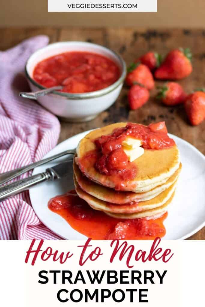 Pancakes with strawberries, with text: How to make Strawberry Compote.