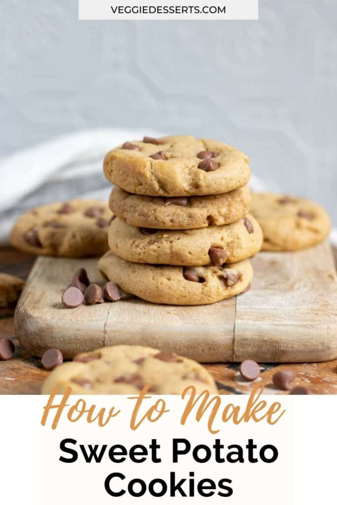 Stack of cookies, with text: How to make sweet potato cookies.