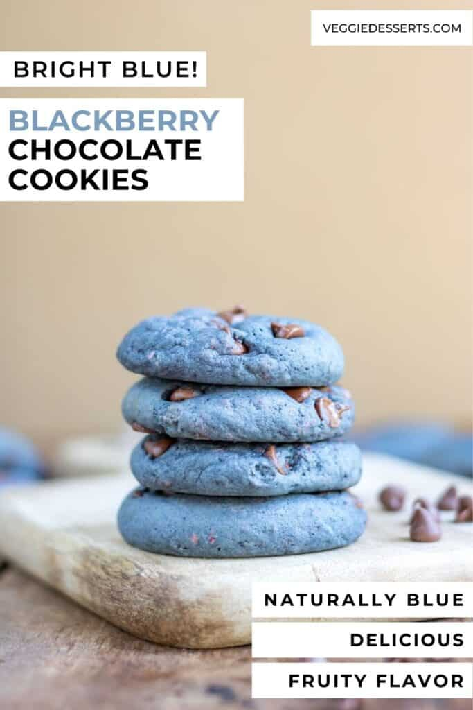 Stack of cookies with text: Blackberry Chocolate Cookies.