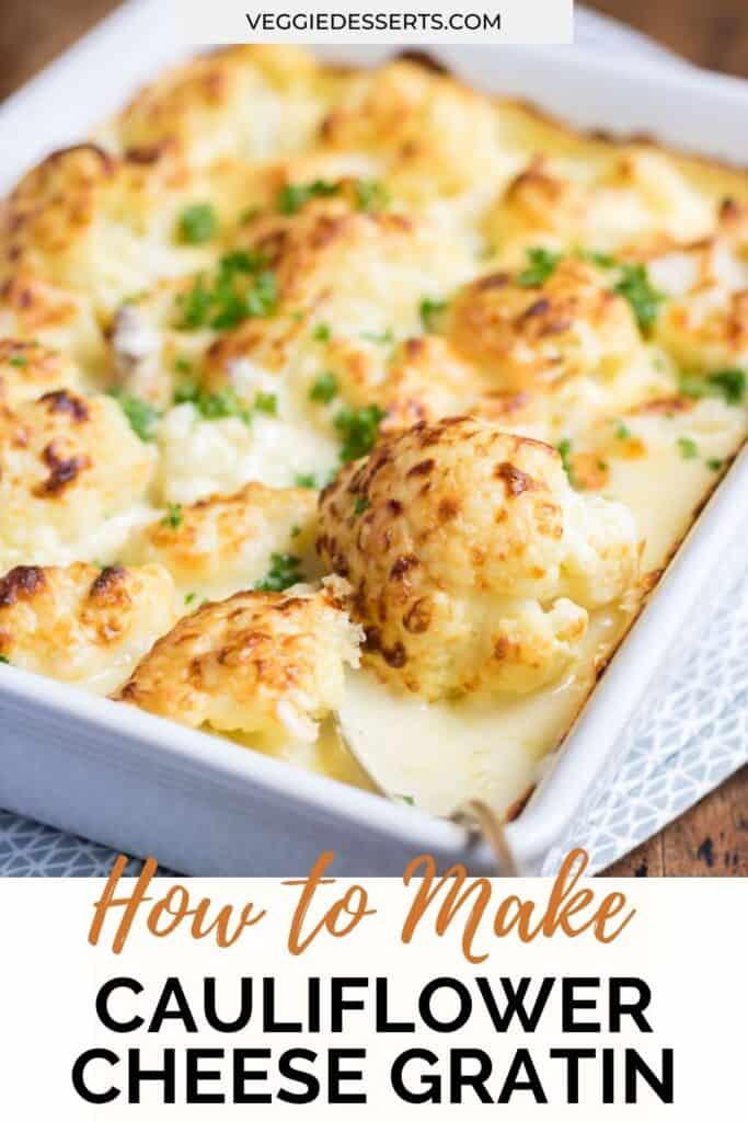 Casserole of cheesy cauliflower with text: How to make Cauliflower Cheese Gratin.