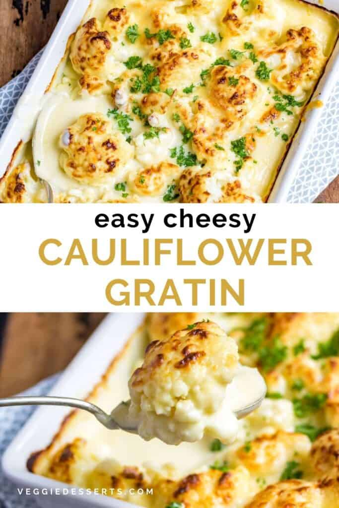 Pictures of cheesy cauliflower with text: Easy cauliflower gratin.
