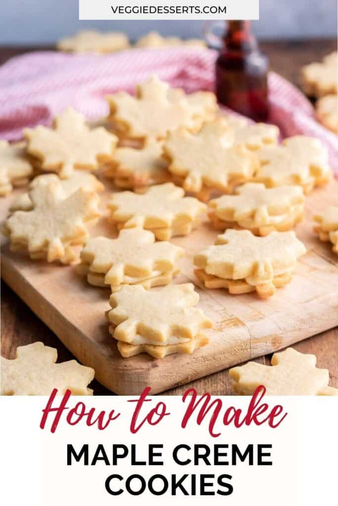 Cookies on a board, with text: How to make maple creme cookies.