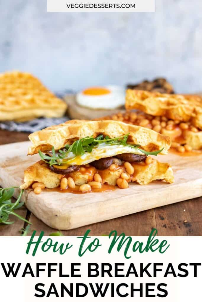 Board with a waffle sandwich and text: How to make waffle breakfast sandwiches.