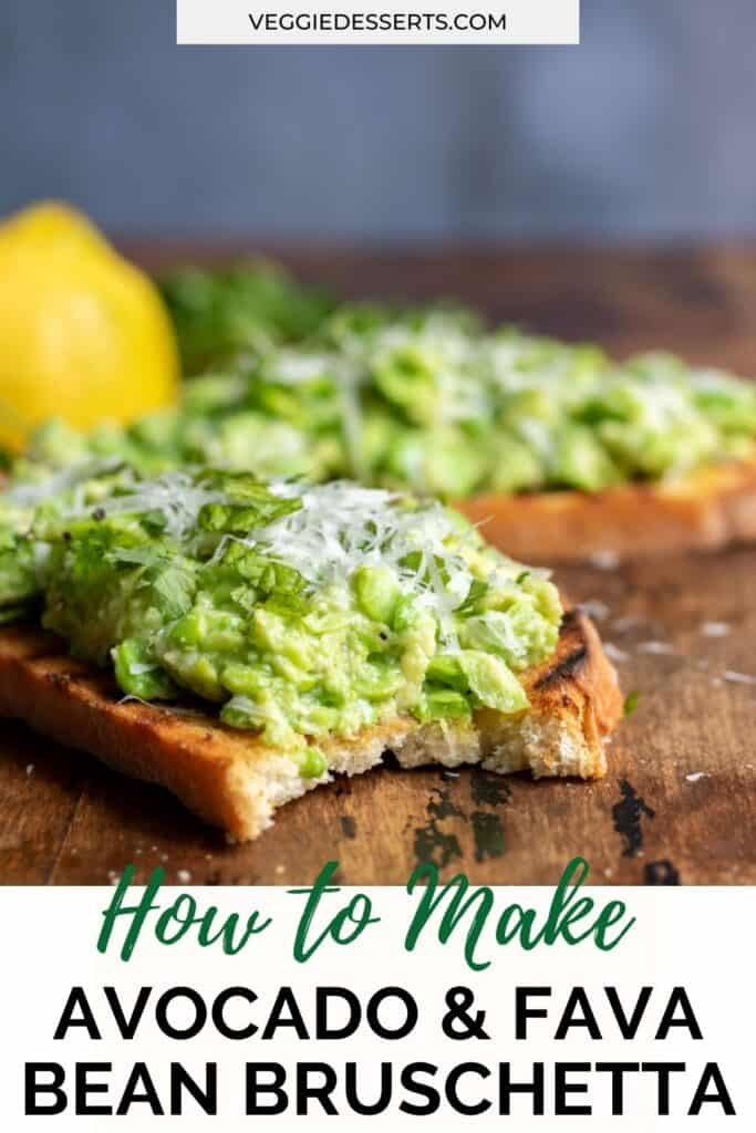 A bite out of a bruschetta with text: How to make avocado and fava bean bruschetta.