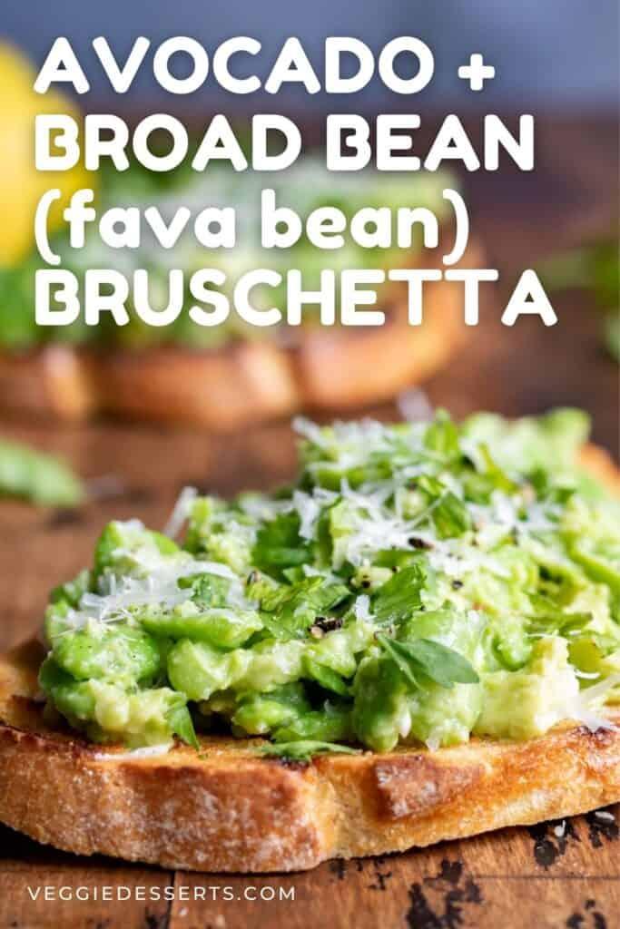 Bruschetta on a table, with text: Avocado and broad bean (fava bean) bruschetta.