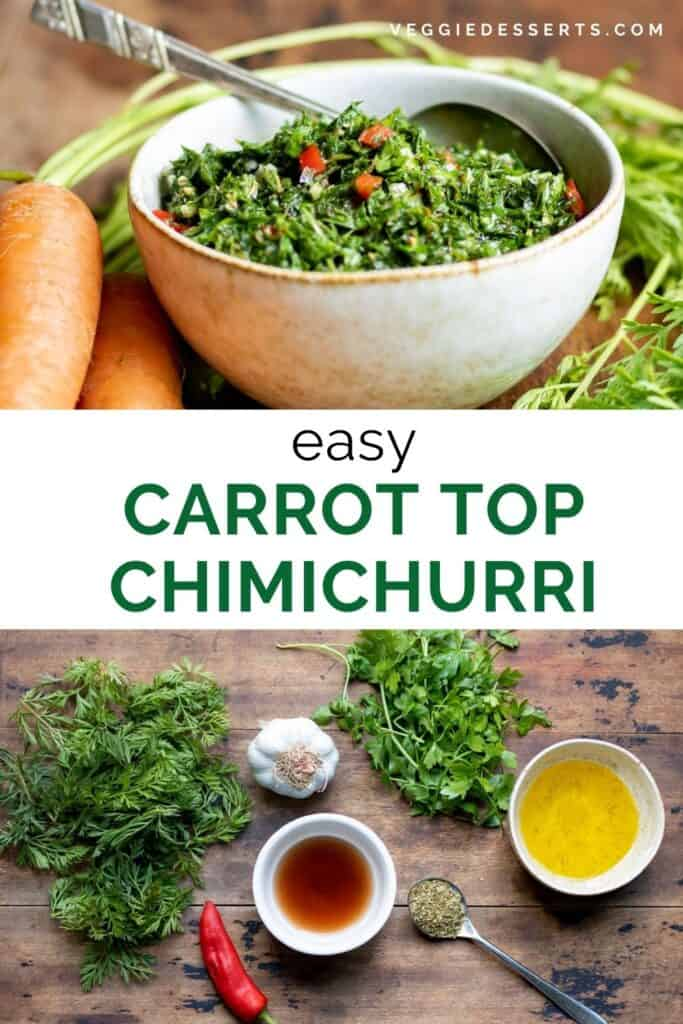 Bowl of sauce, plus ingredients, with text: Easy Carrot Top Chimichurri.