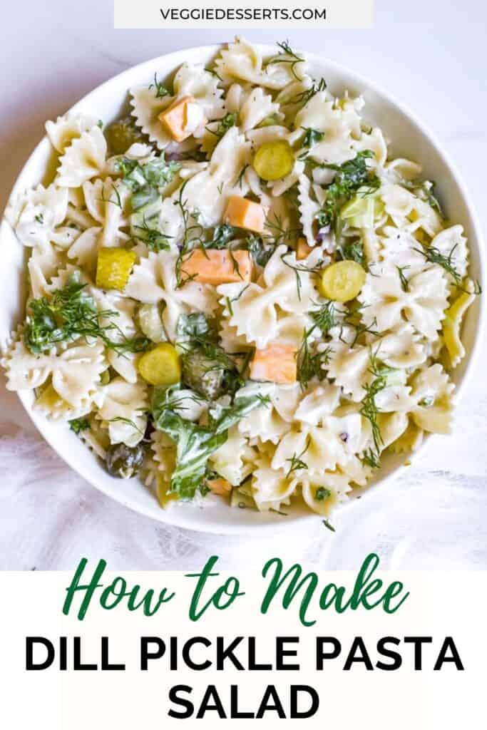 Bowl of pasta salad with text: How to make Dill Pickle Pasta Salad.