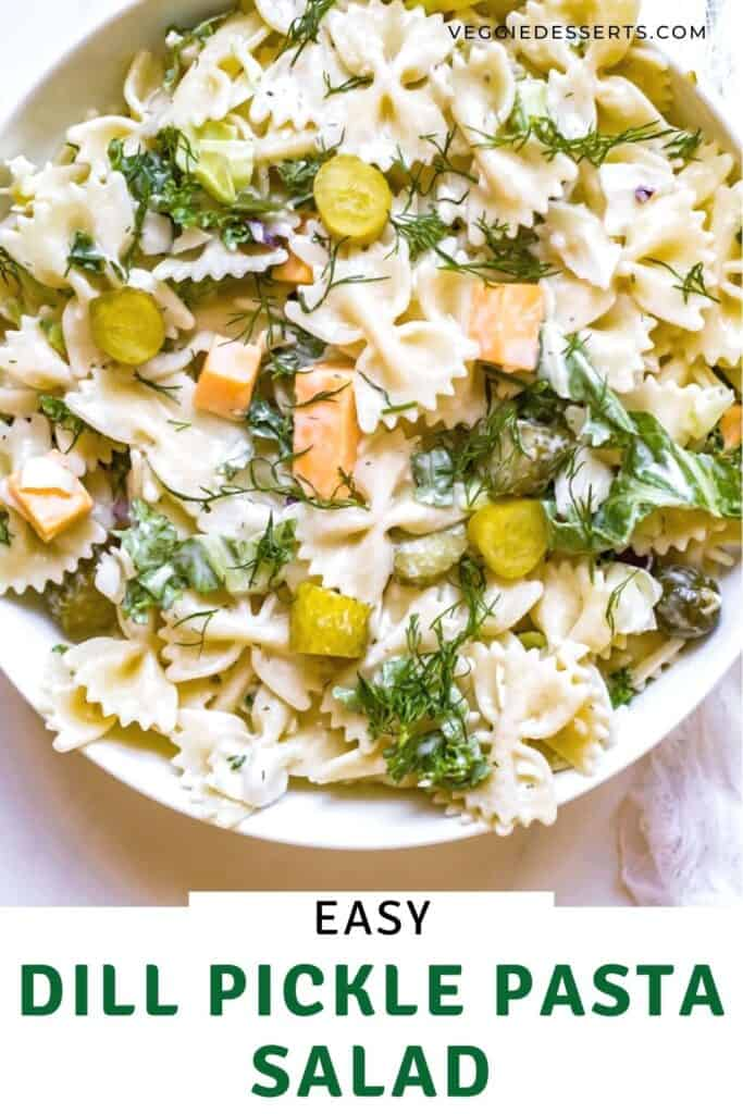 Bowl of pasta salad with text: Dill Pickle Pasta Salad.