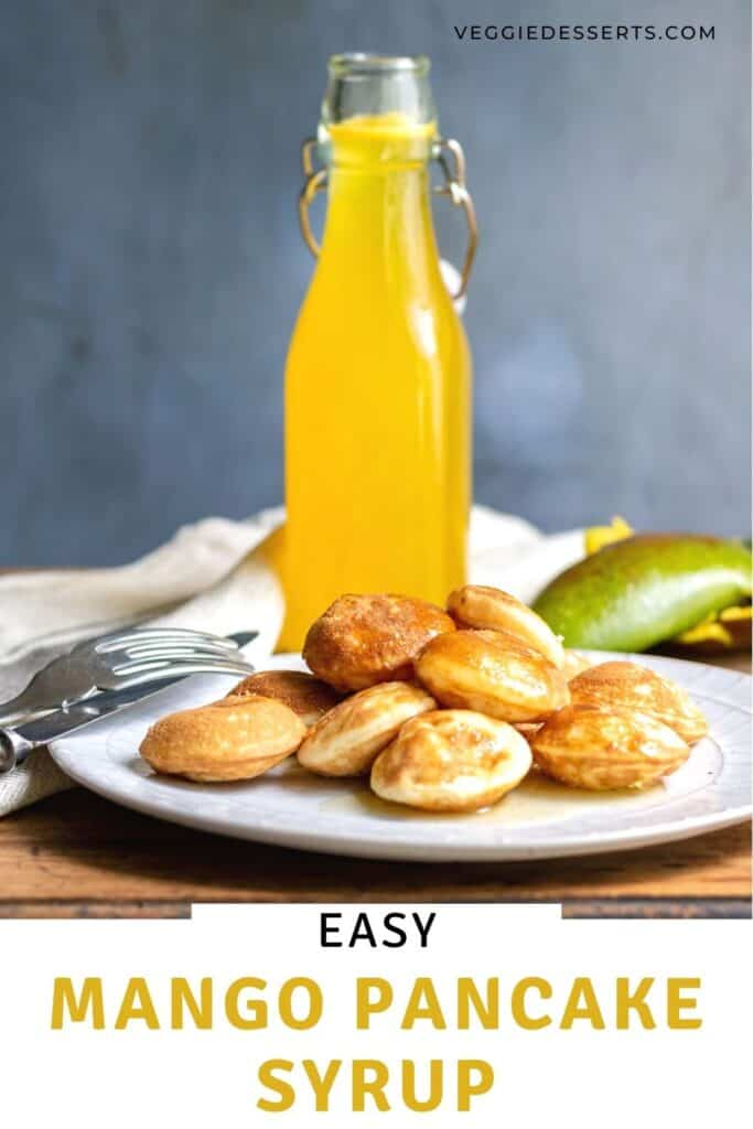 Plate of pancakes and bottle of syrup, with text: Easy mango pancake syrup.